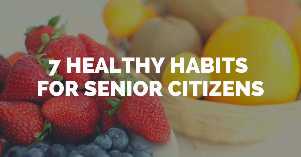 7-healthy-habits-for-senior-citizens