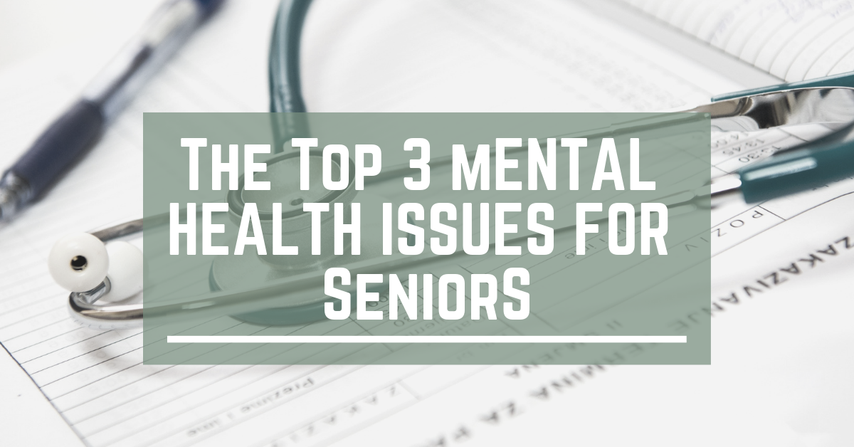 The-Top-3-Mental-Health-Issues-for-Seniors