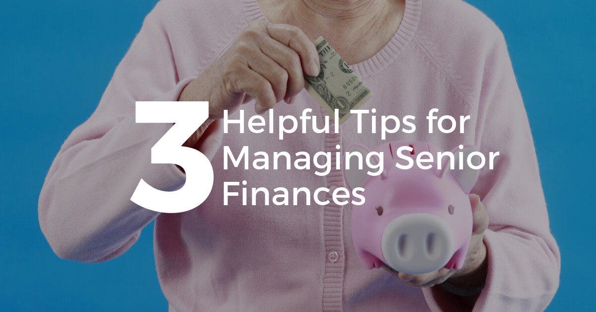 3-Helpful-Tips-for-Senior-Money-Management-Blog-Banner