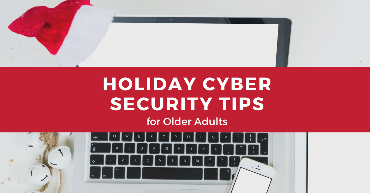 Holiday-cyber-security-tips-for-older-adults-blog-banner