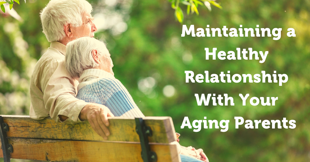 Maintaining-a-Healthy-Relationship-With-Your-Aging-Parents