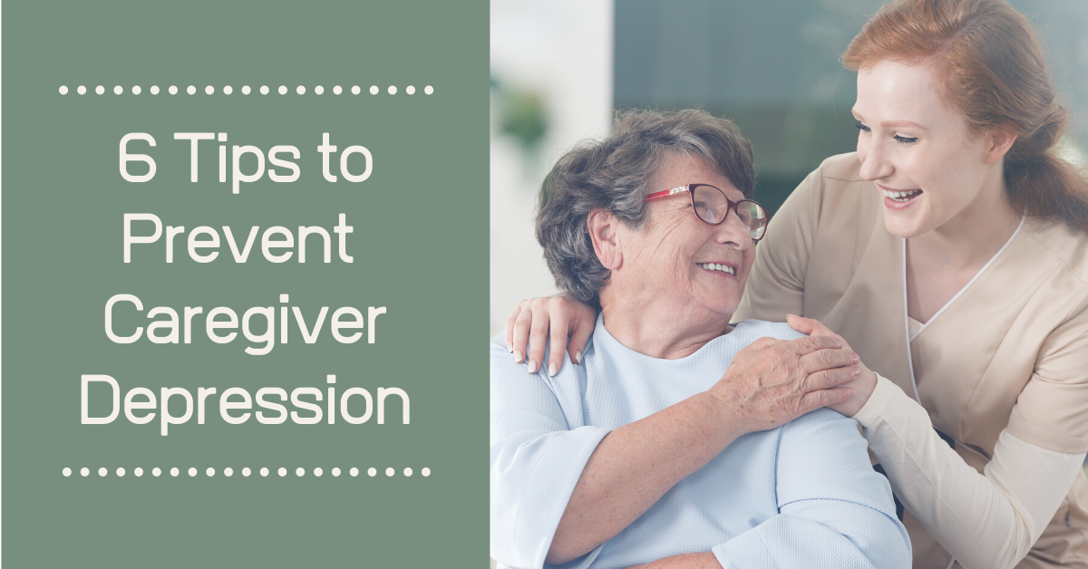 6 Tips to Prevent Caregiver Depression