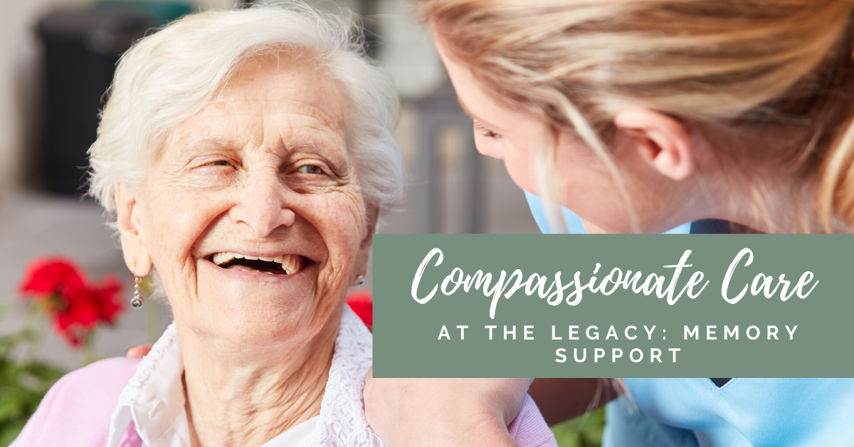 Compassionate Care at The Legacy: Memory Support Blog Banner