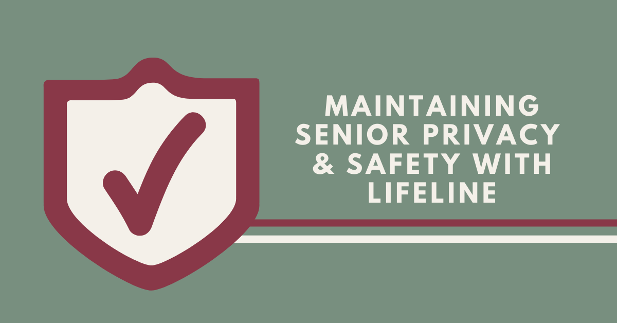 Maintaining Senior Privacy and Safety with Lifeline Blog Banner