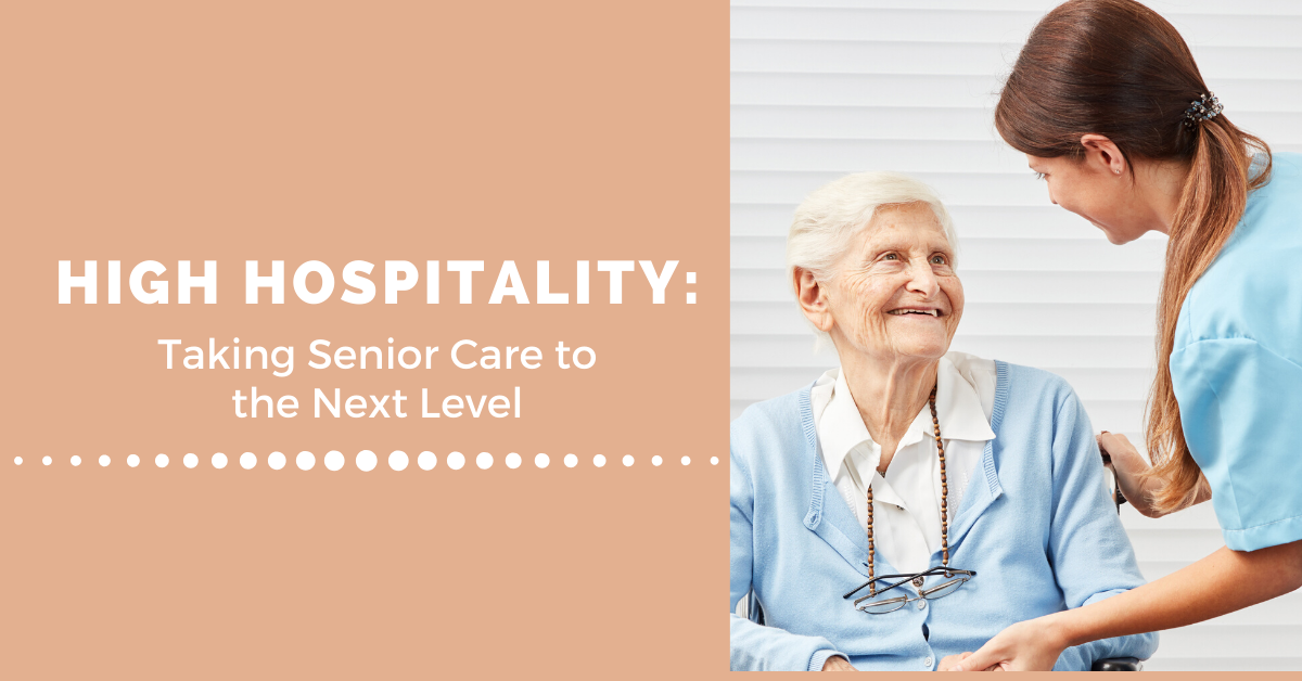 High Hospitality: Taking Senior Care to the Next Level Blog Banner
