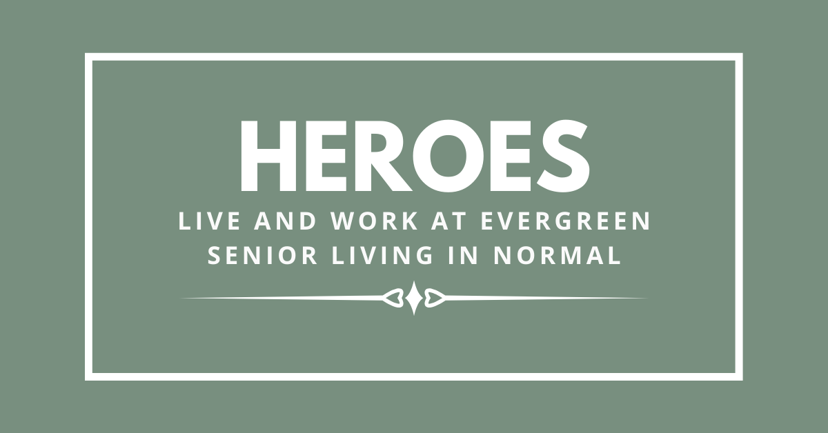 Heroes Live and Work at Evergreen Senior Living in Normal Blog Banner