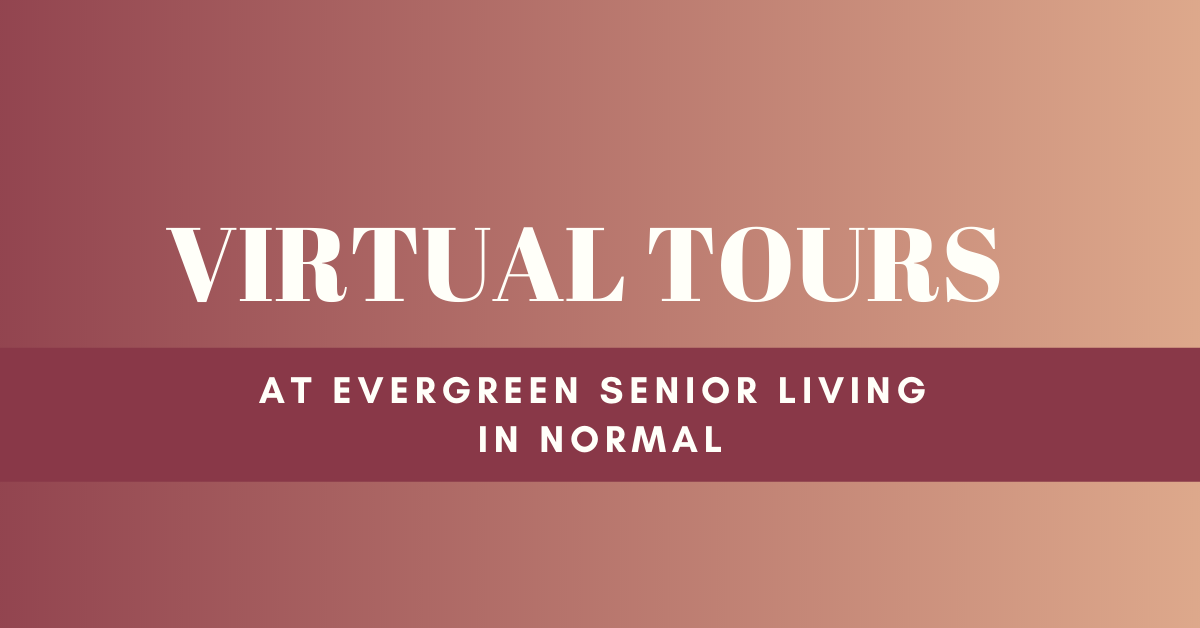 Virtual Tours at Evergreen Senior Living in Normal Blog Banner