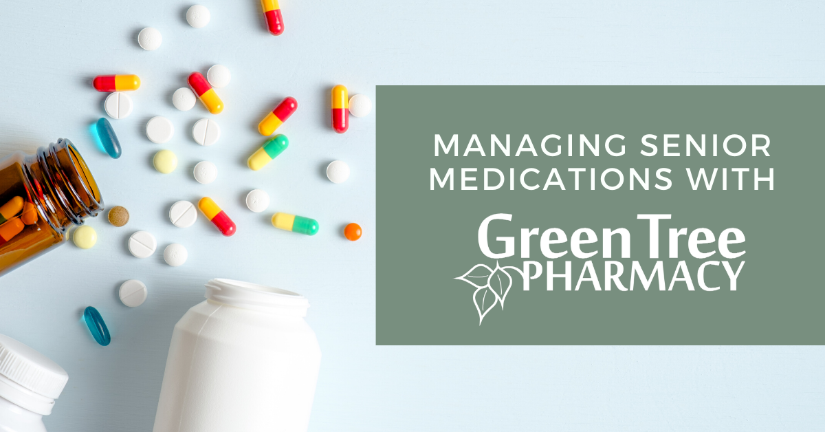 Managing Senior Medications with Green Tree Pharmacy Blog Banner