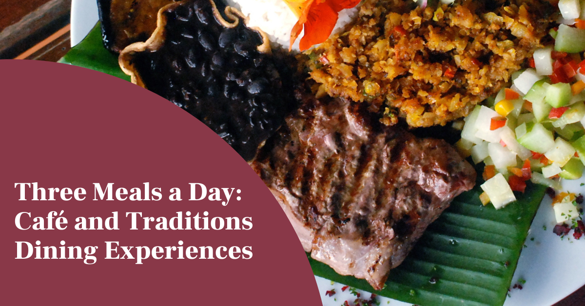 Three Meals a Day: Café and Traditions Dining Experiences Blog Banner