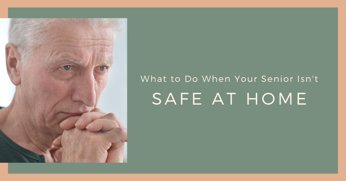 What to Do When Your Senior Isn't Safe at Home blog banner
