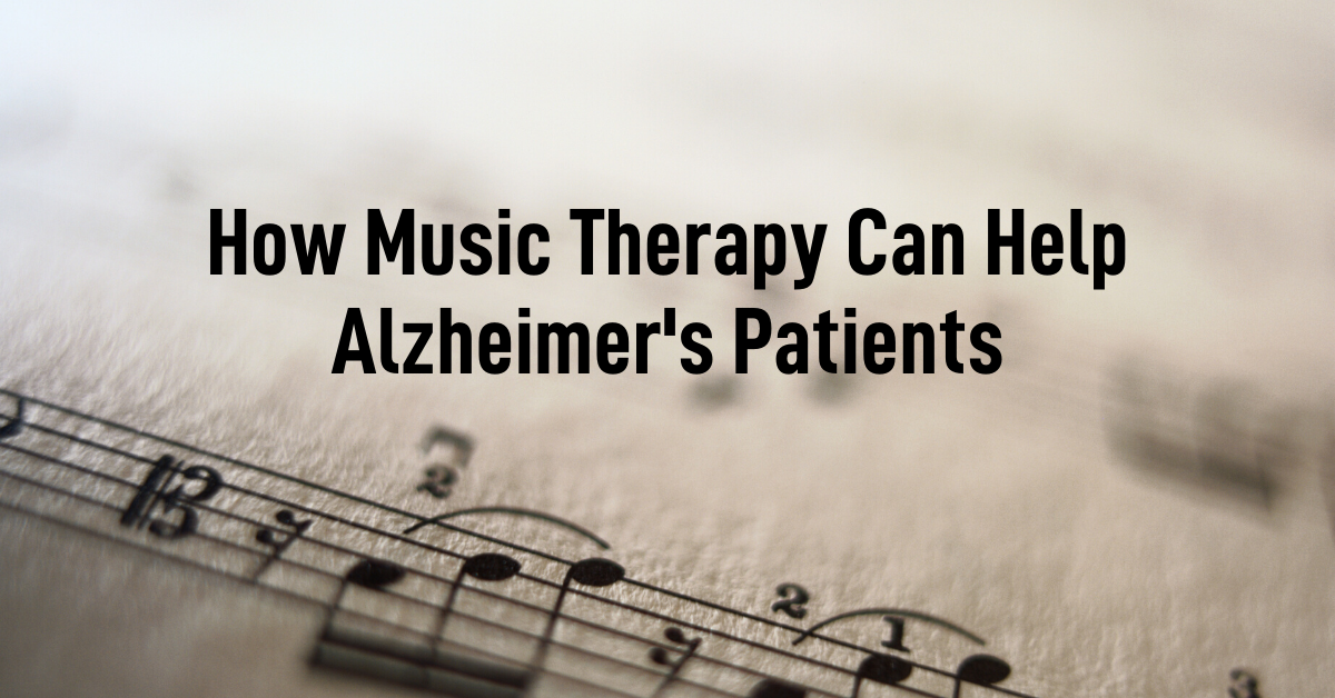 How Music Therapy Can Help Alzheimer's Patients