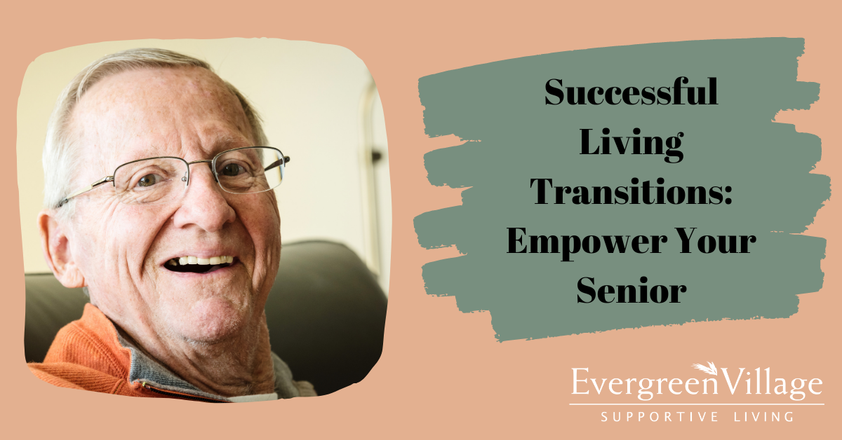 Successful Living Transitions: Empower Your Senior