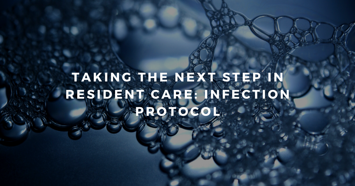 Taking-the-Next-Step-in-Resident-Care_-Infection-Protocol